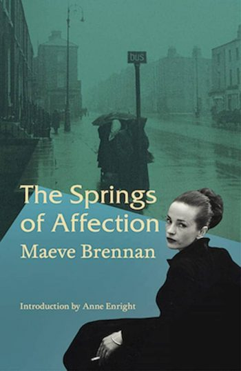 The Springs of Affection, by Maeve Brennan