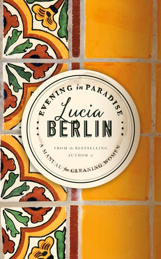 Lucia Berlin – Evening In Paradise Cover