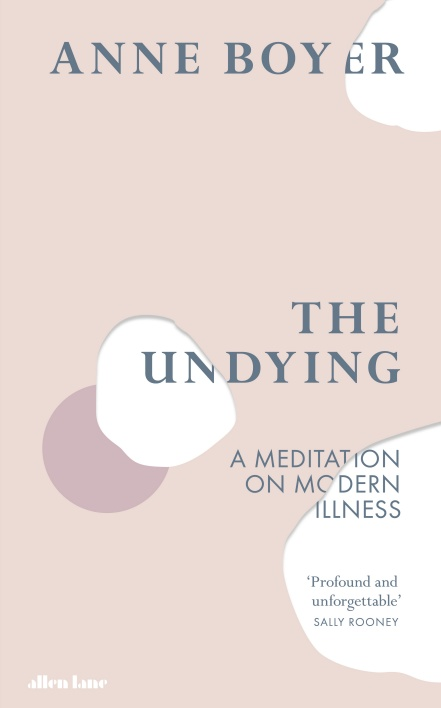 The Undying, Anne Boyer