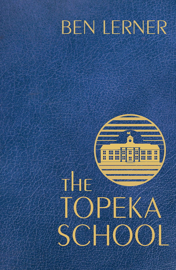 The Topeka School, by Ben Lerner